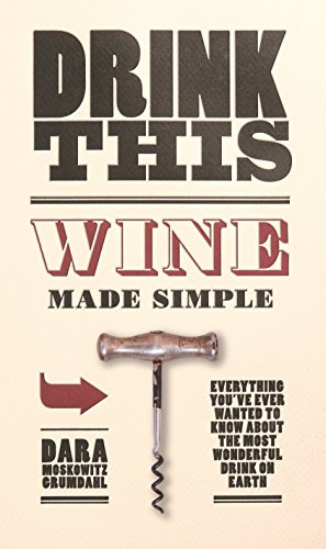 9780345511652: Drink This: Wine Made Simple
