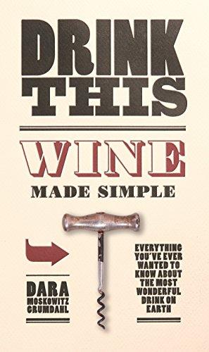 Drink This: Wine Made Simple: Dara Moskowitz Grumdahl