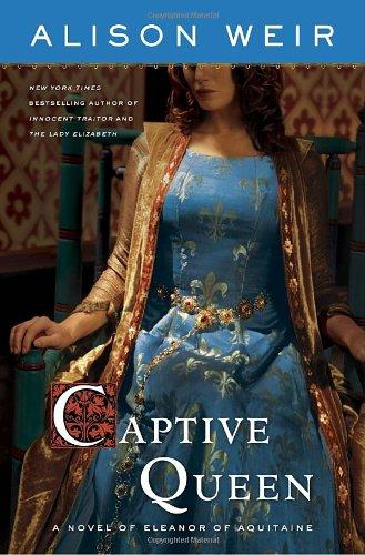 9780345511874: Captive Queen: A Novel of Eleanor of Aquitaine