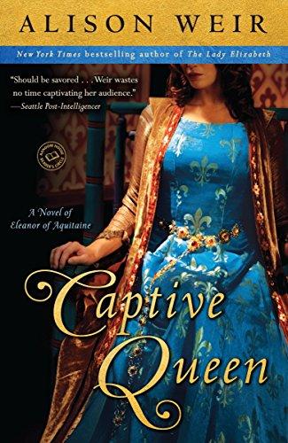 9780345511881: Captive Queen: A Novel of Eleanor of Aquitaine (Random House Reader's Circle)