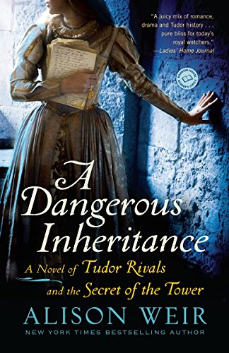 9780345511904: A Dangerous Inheritance: A Novel of Tudor Rivals and the Secret of the Tower