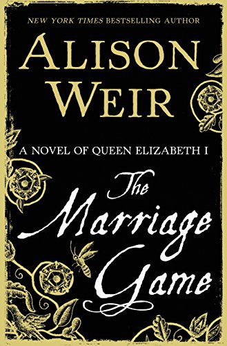9780345511911: The Marriage Game: A Novel of Queen Elizabeth I