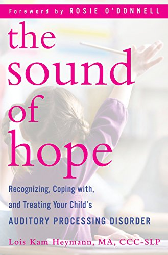 9780345512185: The Sound of Hope: Recognizing, Coping with, and Treating Your Child's Auditory Processing Disorder
