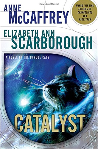 9780345513762: Catalyst: A Tale of the Barque Cats