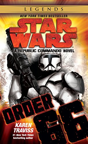 9780345513854: Star Wars - Republic Commando 04. Order 66: A Republic Commando Novel