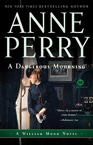 9780345513946: A Dangerous Mourning: A William Monk Novel