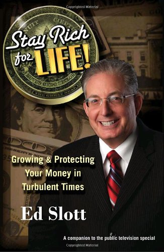 9780345514424: Stay Rich for Life!: Growing & Protecting Your Money in Turbulent Times