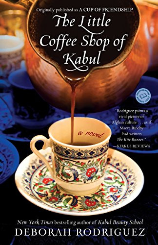 9780345514769: The Little Coffee Shop of Kabul (originally published as A Cup of Friendship): A Novel