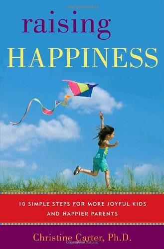9780345515612: Raising Happiness: 10 Simple Steps for More Joyful Kids and Happier Parents