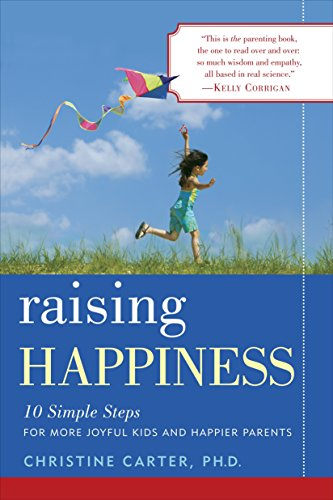 9780345515629: Raising Happiness: 10 Simple Steps for More Joyful Kids and Happier Parents