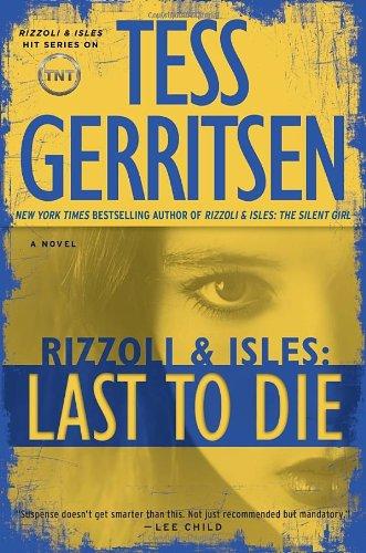 9780345515636: Last to Die: A Rizzoli & Isles Novel