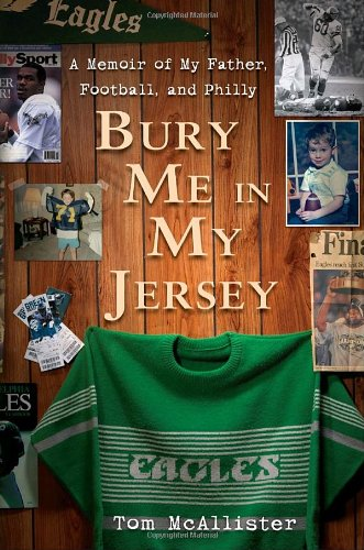 Bury Me in My Jersey: A Memoir: Tom McAllister