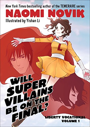Will Supervillains Be on the Final?: Liberty Vocational    Volume 1: Novik, Naomi