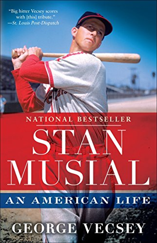 Stan Musial: An American Life: Vecsey, George