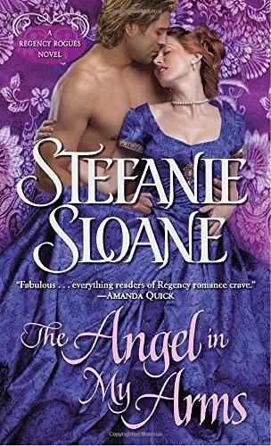 9780345517401: The Angel in My Arms: A Regency Rogues Novel
