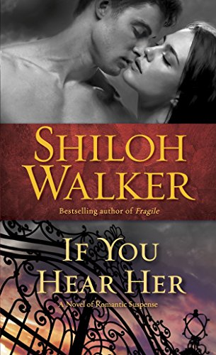9780345517531: If You Hear Her: A Novel of Romantic Suspense (Ash Trilogy)