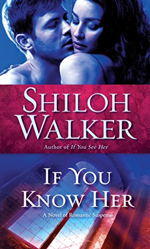 9780345517555: If You Know Her (Ash Trilogy, Book 3)