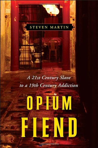 9780345517838: Opium Fiend: A 21st Century Slave to a 19th Century Addiction