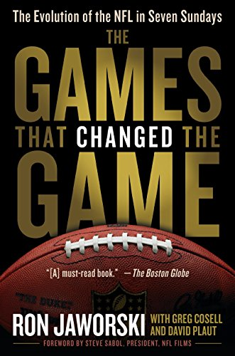 9780345517968: The Games That Changed the Game: The Evolution of the NFL in Seven Sundays