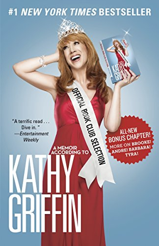 9780345518569: Official Book Club Selection: A Memoir According to Kathy Griffin