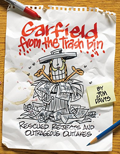 Garfield from the Trash Bin: Rescued Rejects & Outrageous Outtakes: Jim Davis
