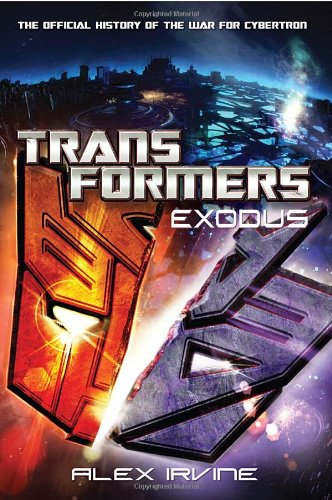 Transformers: Exodus: The Official History of the: Irvine, Alex