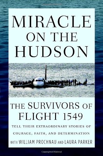 9780345519948: Miracle on the Hudson: The Survivors of Flight 1549 Tell Their Extraordinary Stories of Courage, Faith, and Determination