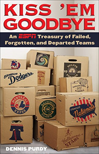 9780345520128: Kiss 'Em Goodbye: An ESPN Treasury of Failed, Forgotten, and Departed Teams