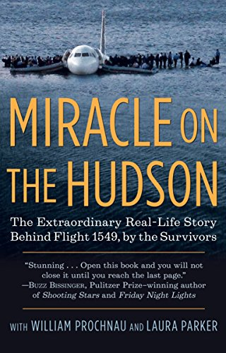 Miracle on the Hudson: The Extraordinary Real-Life Story Behind Flight 1549, by the Survivors (0345520459) by The Survivors of Flight 1549; Prochnau, William; Parker, Laura