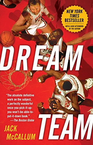 9780345520494: Dream Team: How Michael, Magic, Larry, Charles, and the Greatest Team of All Time Conquered the World and Changed the Game of Bask