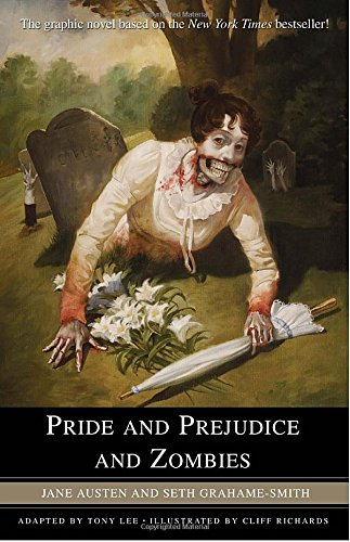 Pride and Prejudice and Zombies. The Graphic: Austen, Jane &