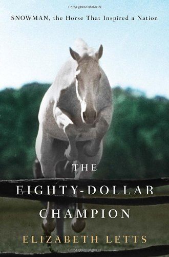 9780345521088: The Eighty-Dollar Champion: Snowman, the Horse That Inspired a Nation