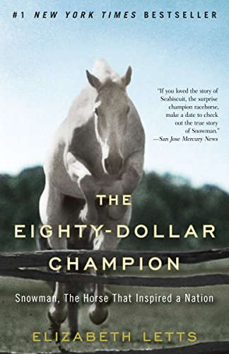 9780345521095: The Eighty-Dollar Champion: Snowman, The Horse That Inspired a Nation