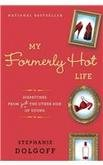 9780345521453: My Formerly Hot Life