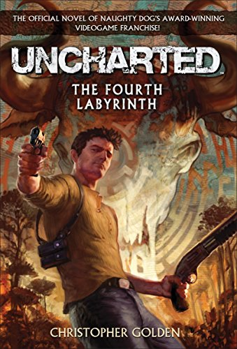 9780345522177: Uncharted: The Fourth Labyrinth