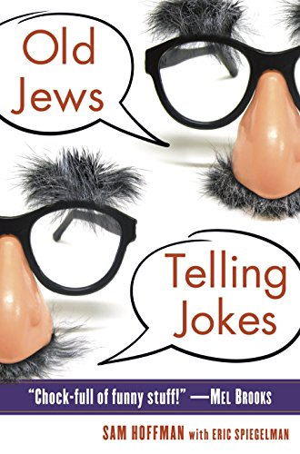 9780345522351: Old Jews Telling Jokes: 5,000 Years of Funny Bits and Not-So-Kosher Laughs