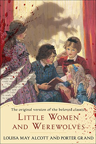 Little Women and Werewolves: The original version: Louisa May Alcott,