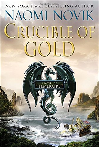 9780345522863: Crucible of Gold (Temeraire)