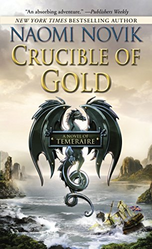 9780345522870: Crucible Of Gold (Temeraire)