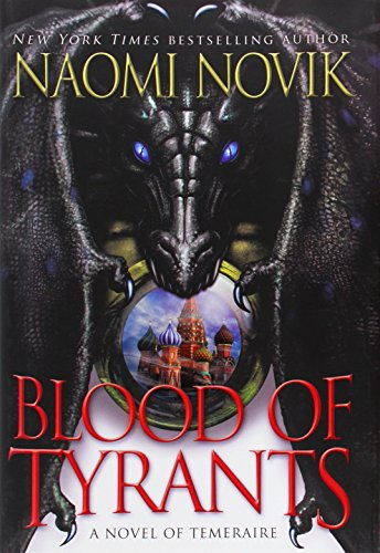 9780345522894: Blood of Tyrants (Temeraire (Unnumbered Hardcover))