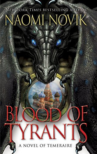 9780345522900: Blood of Tyrants (Temeraire)