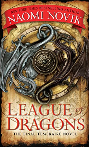 9780345522931: League of Dragons (Temeraire)