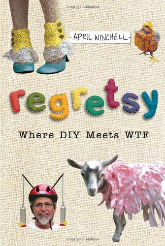 9780345523181: Regretsy: Where DIY Meets WTF