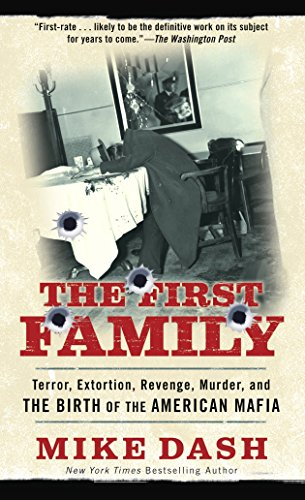 9780345523570: The First Family: Terror, Extortion, Revenge, Murder and The Birth of the American Mafia