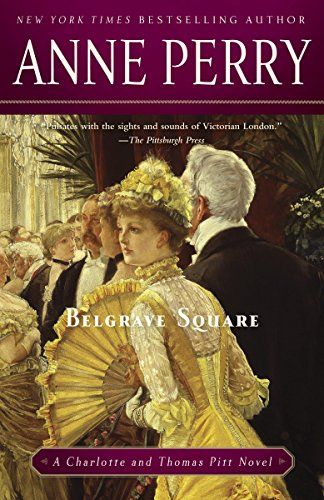 Belgrave Square: A Charlotte and Thomas Pitt Novel: Perry, Anne