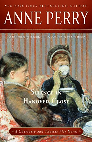 Silence in Hanover Close: A Charlotte and Thomas Pitt Novel: Perry, Anne