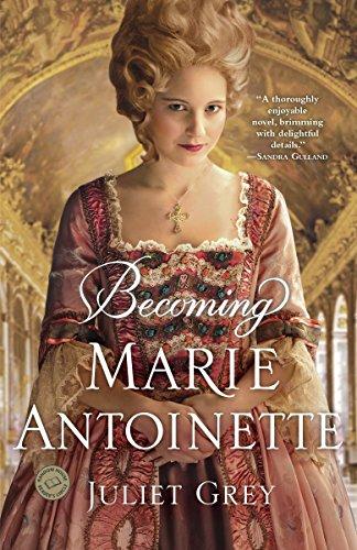 9780345523860: Becoming Marie Antoinette: A Novel