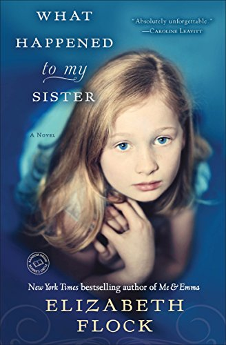 What Happened to My Sister: A Novel (0345524438) by Flock, Elizabeth
