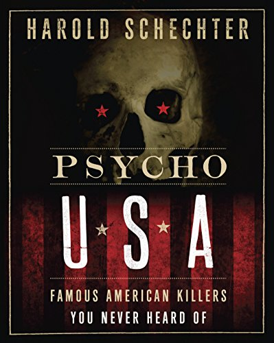 Psycho USA: Famous American Killers You Never Heard Of: Schechter, Harold