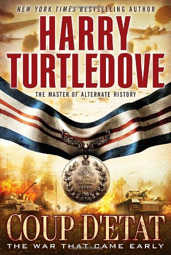 9780345524652: Coup d'Etat (The War That Came Early, Book Four)